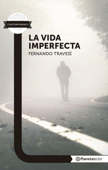 portada_la-vida-imperfecta_fernando-travesi_201711272144 (1)